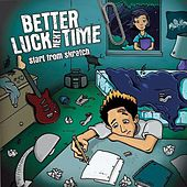 Start from Skratch by Better Luck Next Time