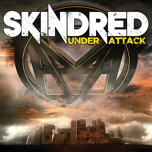 Under Attack by Skindred