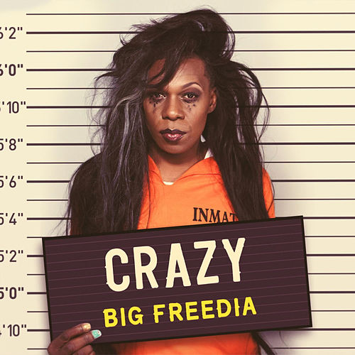 Crazy by Big Freedia