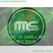 Mutated Sounds Presents: Best of Jungle and Old Skool (Compilation Series) by Various Artists