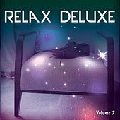 Relax Deluxe, Vol. 2 by Various Artists