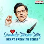 Sirivennela Sitarama Sastry - Heart Breaking Songs by Various Artists