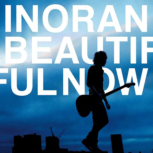 Beautiful Now by Inoran