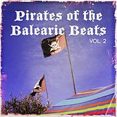 Pirates of The Balearic Beats, Vol. 2 by Various Artists