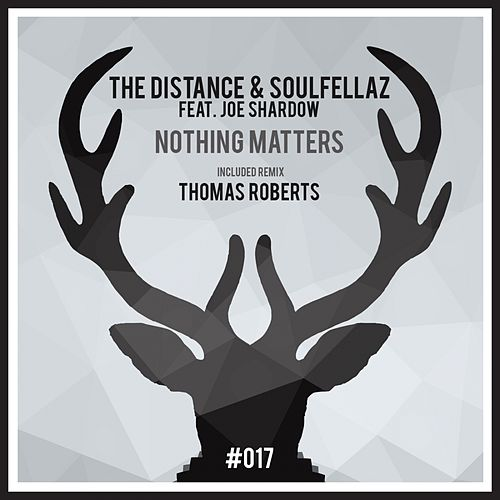 Nothing Matters (feat. Joe Shardow) by Distance
