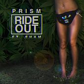 Ride Out (feat. EHam) by Prism
