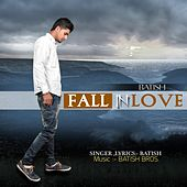 Fall In Love by Batish