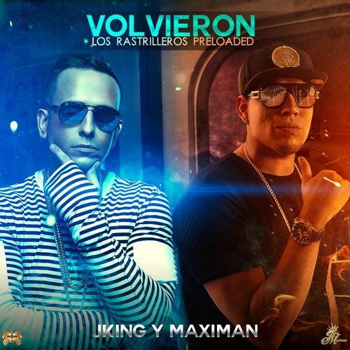 Volvieron Los Rastrilleros (Preloaded) by J King y Maximan