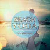 Beach Yoga, Vol. 2 (Relaxing Tunes for Body & Soul) by Various Artists