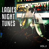 Ladies Night Tunes, Vol. 2 by Various Artists