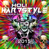 Holi Hardstyle 2015 (The Colours of Hard & Jumpstyle) by Various Artists
