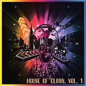 House of Class, Vol. 1 (House Fine Selection) by Various Artists