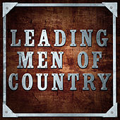 Leading Men of Country by Various Artists
