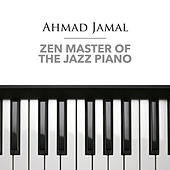 Zen Master of the Jazz Piano by Ahmad Jamal