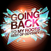 Going Back To My Roots - Best of by Odyssey