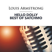 Hello Dolly - Best of Satchmo by Louis Armstrong