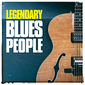 Legendary Blues People by Various Artists