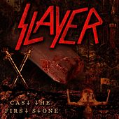 Cast The First Stone von Slayer