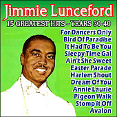 Greatest Hits Years 30-40 by Jimmie Lunceford
