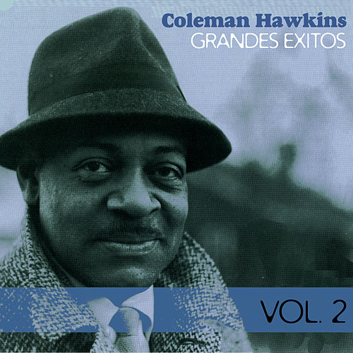 Grandes Éxitos, Vol. 2 by Coleman Hawkins