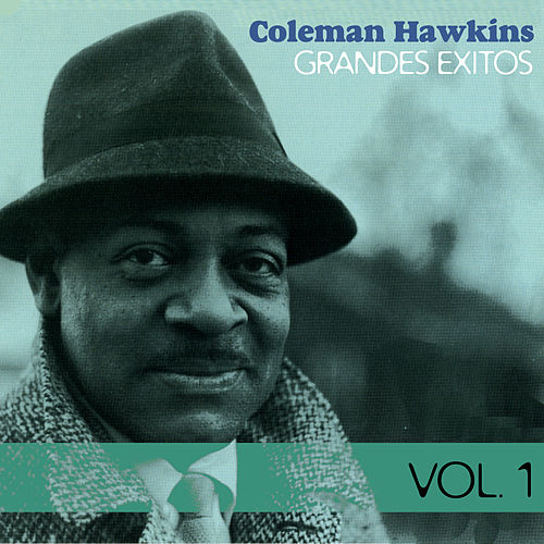 Grandes Éxitos, Vol. 1 by Coleman Hawkins