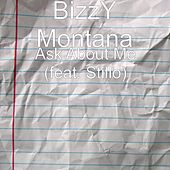 Ask About Me (feat. Stillo) by Bizzy Montana