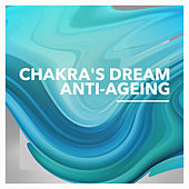 Anti-Ageing by Chakra's Dream