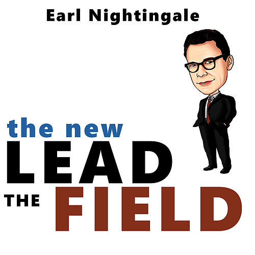 The New Lead the Field by Earl Nightingale