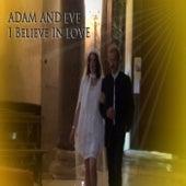 I Believe in Love by Adam & Eve