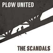 Plow United / The Scandals by Various Artists