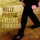 Falling Forward by Willy Porter