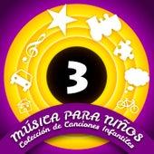 Música para Niños (Colección de Canciones Infantiles) (Volumen 3) by Various Artists