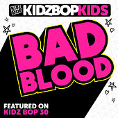 Bad Blood by KIDZ BOP Kids