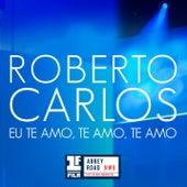 Eu Te Amo, Te Amo, Te Amo (Primera Fila - En Vivo) by Roberto Carlos