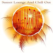 Chillharmonic 2015 (Sunset Lounge and Chill Out) by Various Artists