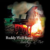 Building a Fire by The Ruddy Well Band