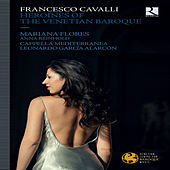 Cavalli: Heroines of the Venetian Baroque by Various Artists