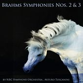 Brahms: Symphonies Nos. 2 & 3 by Arturo Toscanini