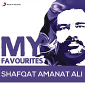 Shafqat Amanat Ali: My Favourites by Various Artists