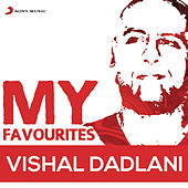 Vishal Dadlani: My Favourites by Various Artists