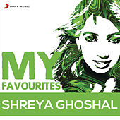 Shreya Ghoshal: My Favourites by Various Artists