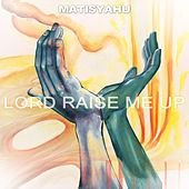 Lord Raise Me Up (Live) by Matisyahu