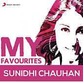 Sunidhi Chauhan: My Favourites by Various Artists