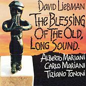 The Blessing of the Old, Long Sound by David Liebman