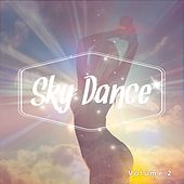 Sky Dance, Vol. 2 (Fresh & Breezy Chill House Tunes) by Various Artists