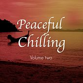 Peaceful Chilling, Vol. 2 (Intensive Meditation & Yoga Chill Out) by Various Artists