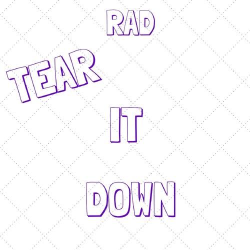 Tear It Down - Single by rad.