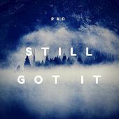 Still Got It - Single by rad.