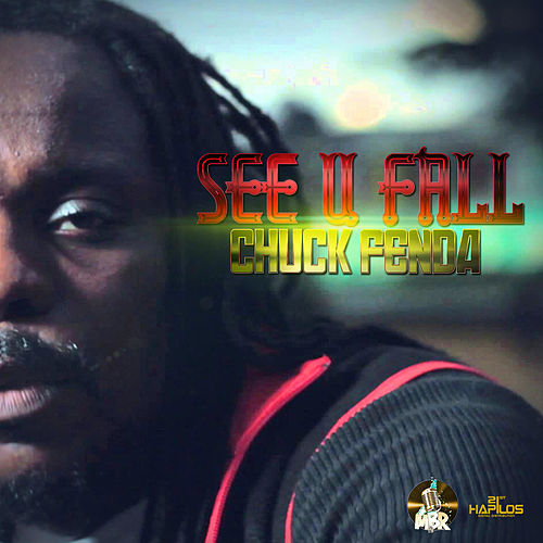 See U Fall - Single by Chuck Fenda