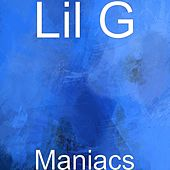 Maniacs by Lil G